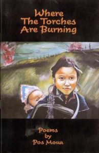 Where the Torches Are Burning by Pos Moua